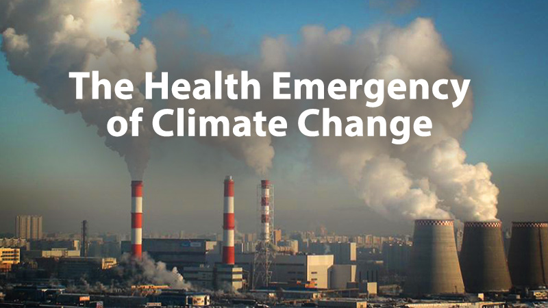 The Health Emergency of Climate Change