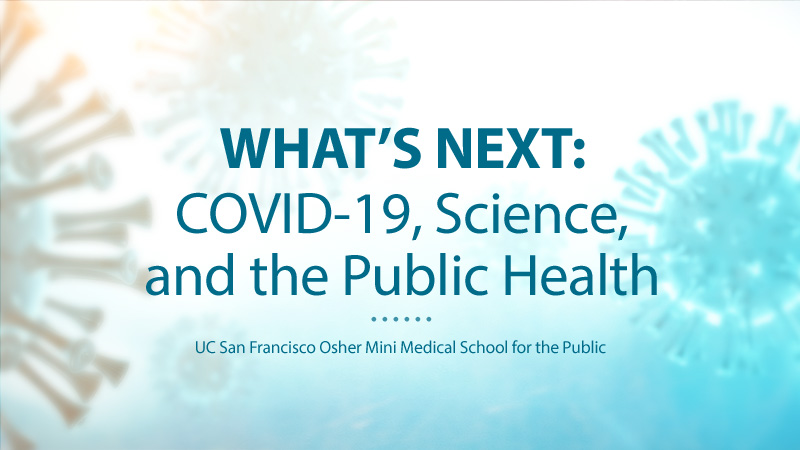 What's Next: COVID-19, Science, and the Public Health