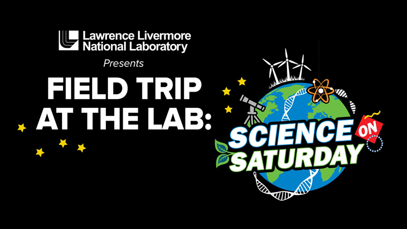Lawrence Livermore National Lab Science on Saturday