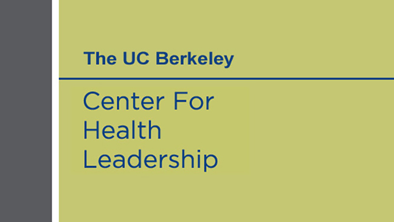 UC Berkeley Center for Health Leadership
