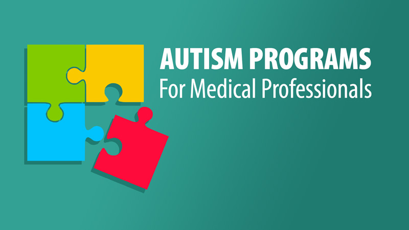 Autism Programs for Medical Professionals
