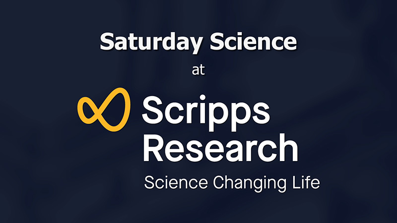 Saturday Science at Scripps Research