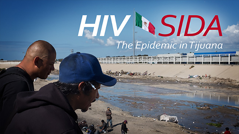 HIV/SIDA: The Epidemic in Tijuana