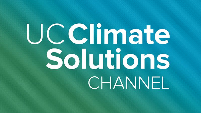UC Climate Solutions Channel