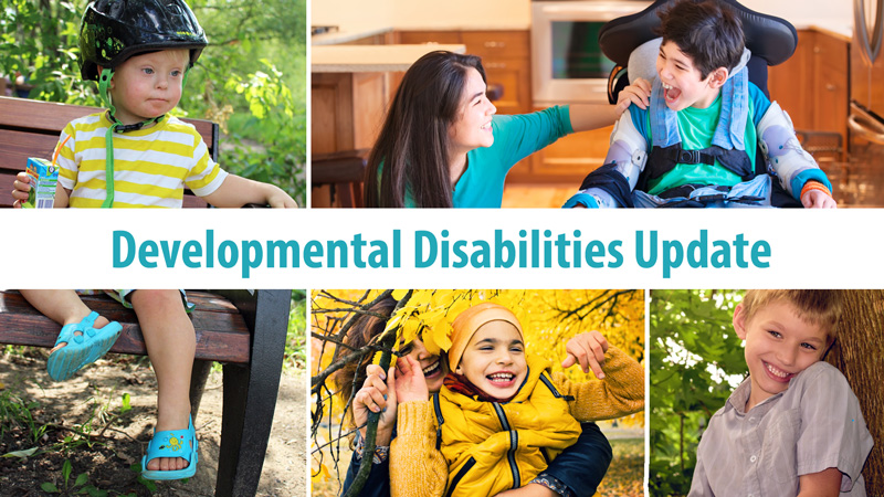 Developmental Disabilities Update