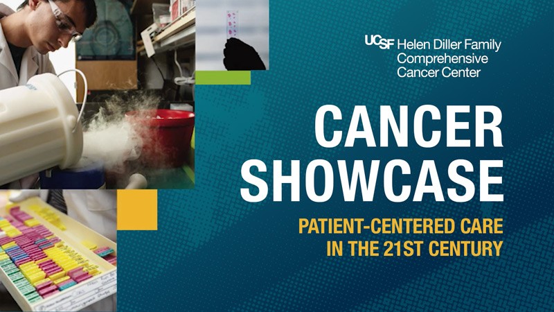 Patient-Centered Care in the 21st Century -  UCSF Cancer Showcase