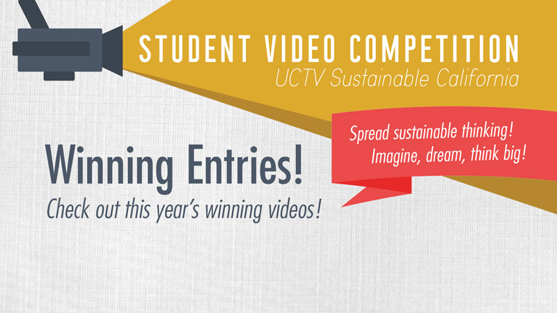 First Annual Sustainable California Student Video Competition