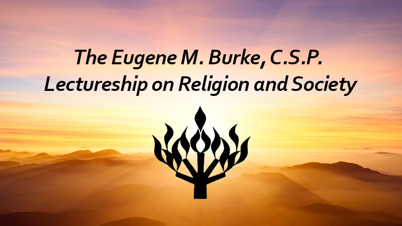 Burke Lectureship on Religion and Society