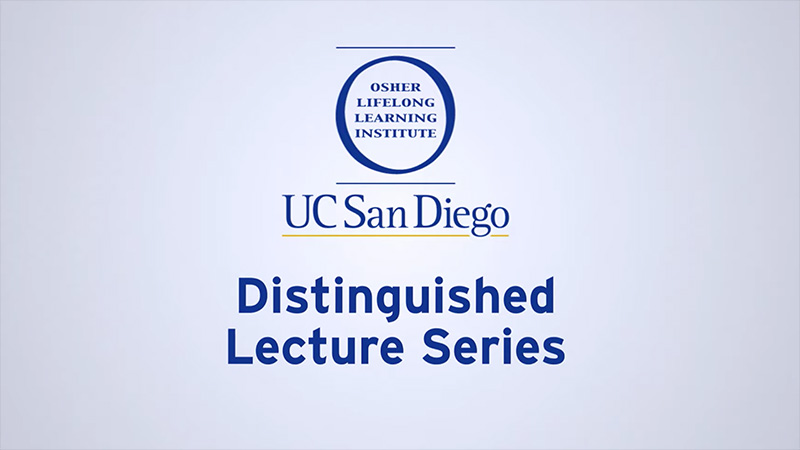 Osher UCSD Distinguished Lecture Series