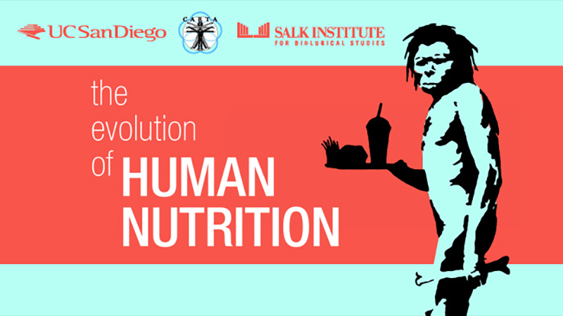 CARTA - The Evolution of Human Nutrition