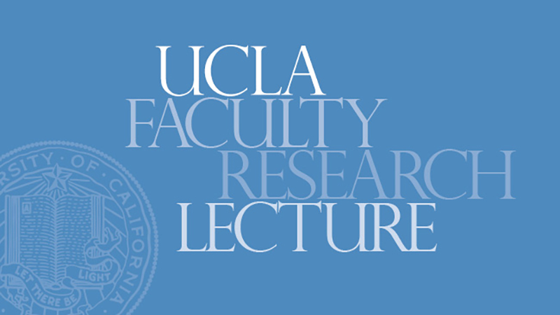 UCLA Faculty Research Lectures