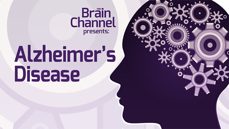 Alzheimer's Disease - The Brain Channel