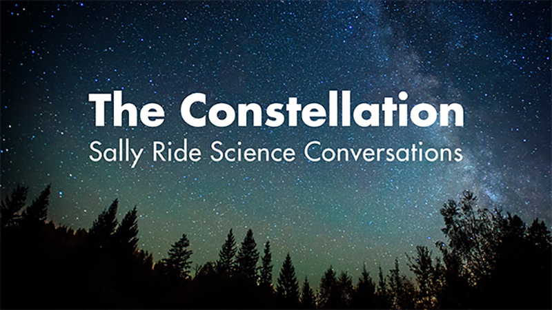 The Constellation: Sally Ride Science Conversations